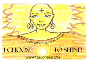 Choose to shine by Yes Lioness web